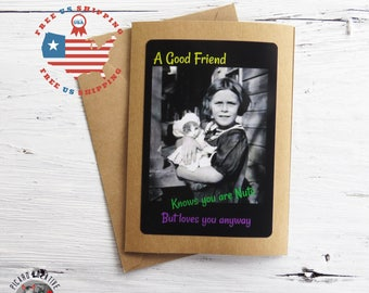 Funny Friendship Greeting Card-A Good Friend Knows You're Nuts and Loves You Anyway -Kraft Card Stock- Blank Inside- FREE US SHIPPING