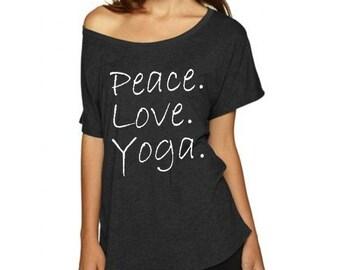 Peace Love Yoga, Ladies T Shirt, Loose Fit Top, Yoga Quote