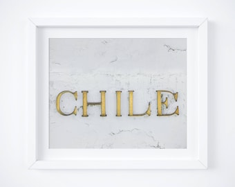 Chile photo print - Vintage lettering photograph - Sign wall decor - Rustic glam photography - Gold large art - Travel wall art