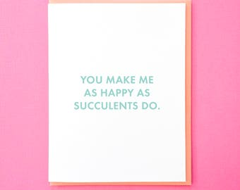 Succulent Valentine. Dating Anniversary. Succulent Galentine. Boyfriend Valentine. Husband Valentine. Funny Wife Card. Girlfriend Card