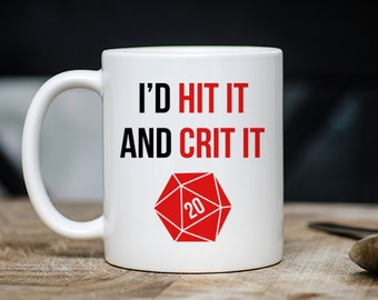 Funny Nerdy Coffee Mug - I'd Hit It And Crit It Coffee Mug - 11 Ounce Tea Cup - Roleplay Roleplaying D&D Dungeons And Dragons Teacup Gift