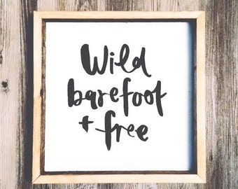 16x16 Wild Barefoot And Free Wooden Sign Hand Painted Hand Lettered Wild Child Boho Chic Wall Decor