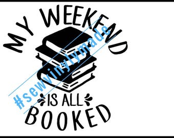 my weekend is all booked JPEG, PNG, SVG
