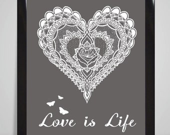 MANDALA HEART  Love is Life Art Print/Poster Wall Art Print Home Decor Valentines's Gift Framed or Print only gift