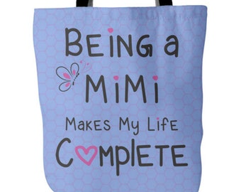 Mimi Gift Mimi Tote - Mimi Saying - Being a Mimi Makes My Life Complete Tote - Mimi Mimi Bag- Best Mimi Gift - Tote Bag for Mimi