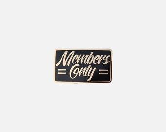 Members Only Hard Enamel Lapel Pin