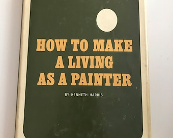 How to Make a Living as a Painter by Kenneth Harris