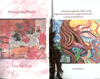 Get TWO 2013 Chapbooks for a lowered price - Renegade//Heart by Lisa M. Cole AND Poking through by Lora Bloom