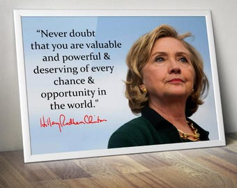"""Hillary Clinton """"Never Doubt that you are Valuable"""" Inspirational Quote Poster"""