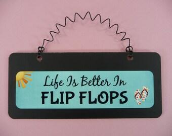 SIGN Life Is Better In Flip Flops Wooden Metal Cute Hanging Beach Tropical Pool Summer Vacation Ocean Black Aqua