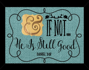 And If Not... He Is Still Good Daniel 3:18 Shadow Box