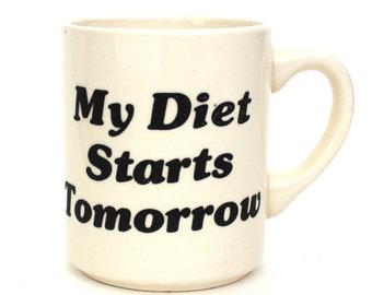 My Diet Starts Tomorrow Coffee Mug