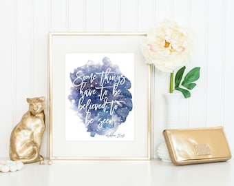 A Wrinkle in Time Quote Print / Some Things Have to Be Believed / Madeleine L'Engle Quote / A Wrinkle in Time Print / up to 13x19