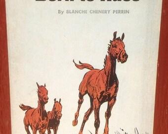 Born to Race + Blanche Chenery Perrin + Sam Savitt + 1968 + Vintage Kids Book