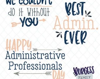 Bundle Happy Administrative Professionals Day We couldn't do it without you Best admin ever Assistant gift Wood sign svg dxf eps jpeg png