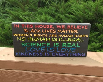 """SOLID WOOD 6"""" x 12"""" sign, Black Lives Matter, Women's rights are human rights, no human is illegal, science is real, love"""