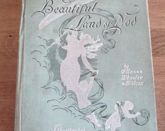 The Beautiful Land of Nod by Ella Wheeler Wilcox - W. B. Conkey Co. Illustrated by Louise M. Mears 1892