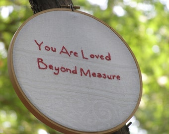 You Are Loved Beyond Measure Valentines Embroidery