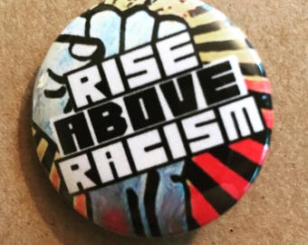 Rise Above Racism Pinback Button, Anti-Racist Quote, Political Magnet, Politics, Punk Pins, Backpack Buttons, Raised Fist Keychain, Politics