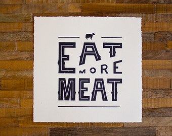 Eat More Meat - Limited Screenprint