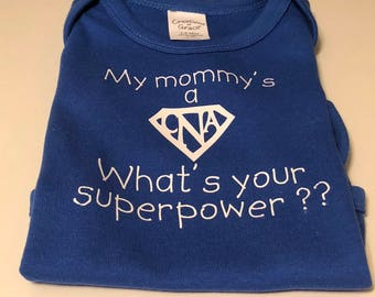 My mommy's a CNA. What's your super power.
