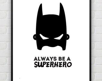 Always be a superhero Batman print