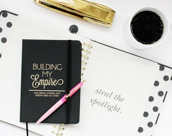 Building My Empire; one dream, scheme, and brilliant idea at a time / black & gold journal - Girlboss - boss lady - entrepreneur - hustle