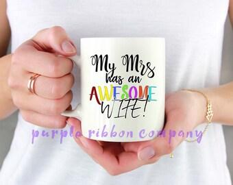 10oz Designer Mug - 'My Mrs has an AWESOME wife'   Gay Mug   Funny Mug   Lesbian Mug
