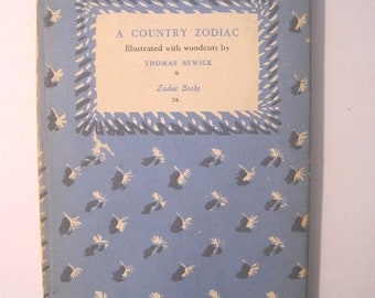 A country Zodiac Illustrated with wood cuts by Thomas Bewick -- Zodiac Books -- London 1948 Edition