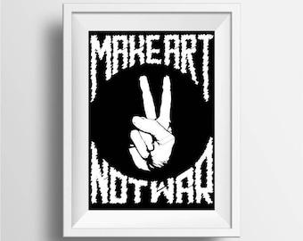 Make Art Not War poster print