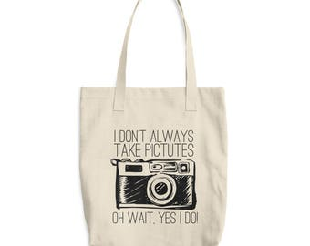 I don't always take Pictures- Tote Bag