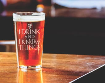 I Drink and I Know Things - Etched Pint Glass - Game of Thrones