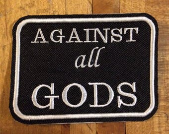 Against all Gods iron on patch