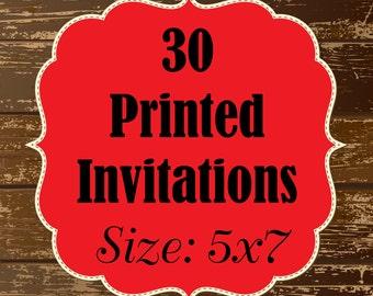 30 Printed Invitations - 5x7 flat invitations
