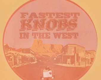 Fastest knobs in the west... funny etch a sketch toy story quote... western