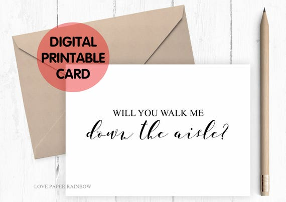 PRINTABLE will you walk me down the aisle card, instant download