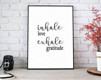 Inhale Love,Exhale Gratitude,Printable Wall Art,Printable Art,Instant Download,Yoga,Love,Gratitude,Inspirational,Inhale Exhale,Meditation