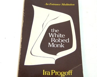 The White Robed Monk By Ira Progoff, Vintage Meditation Book