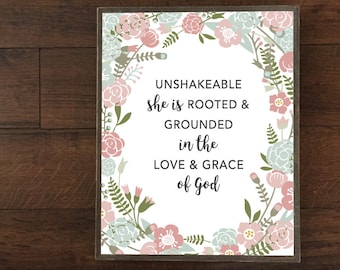 Unshakeable Quote, She is Rooted, Grounded in the Love and Grace of God PDF Download, Pink and blue Floral, Girl Nursery Decor, 8x10, 11x14