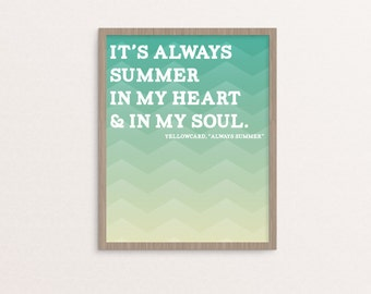 It's Always Summer Quote by Yellowcard Printable Wall Art, Digital Art, Instant Download