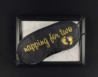 Napping for two Sleep Mask - Custom Sleep Mask - Pregnancy Gift - Baby Shower Gift - New Mommy Gift