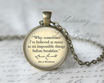 Alice in Wonderland, 'Six Impossible Things', Lewis Carroll Quote Necklace or Keyring, Keychain.