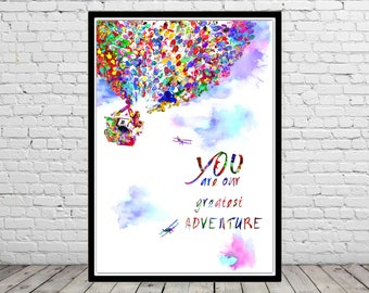 You are our greatest adventure, Up Balloon House, watercolor print, Nursery, Kids Room Decor, Up House and Balloons