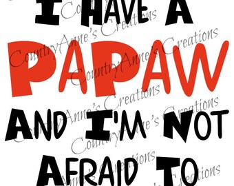 SVG PNG DXF Eps Ai Wpc Cut file for Silhouette, Cricut, Pazzles  - Back Off I have a Papaw svg