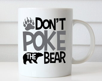 Funny Coffee Mug, Don't Poke The Bear, Funny Mugs, Statement Mug, Coffee Lovers Gift, Typography Mug, Quote Mug, Birthday Gift, Funny Gifts