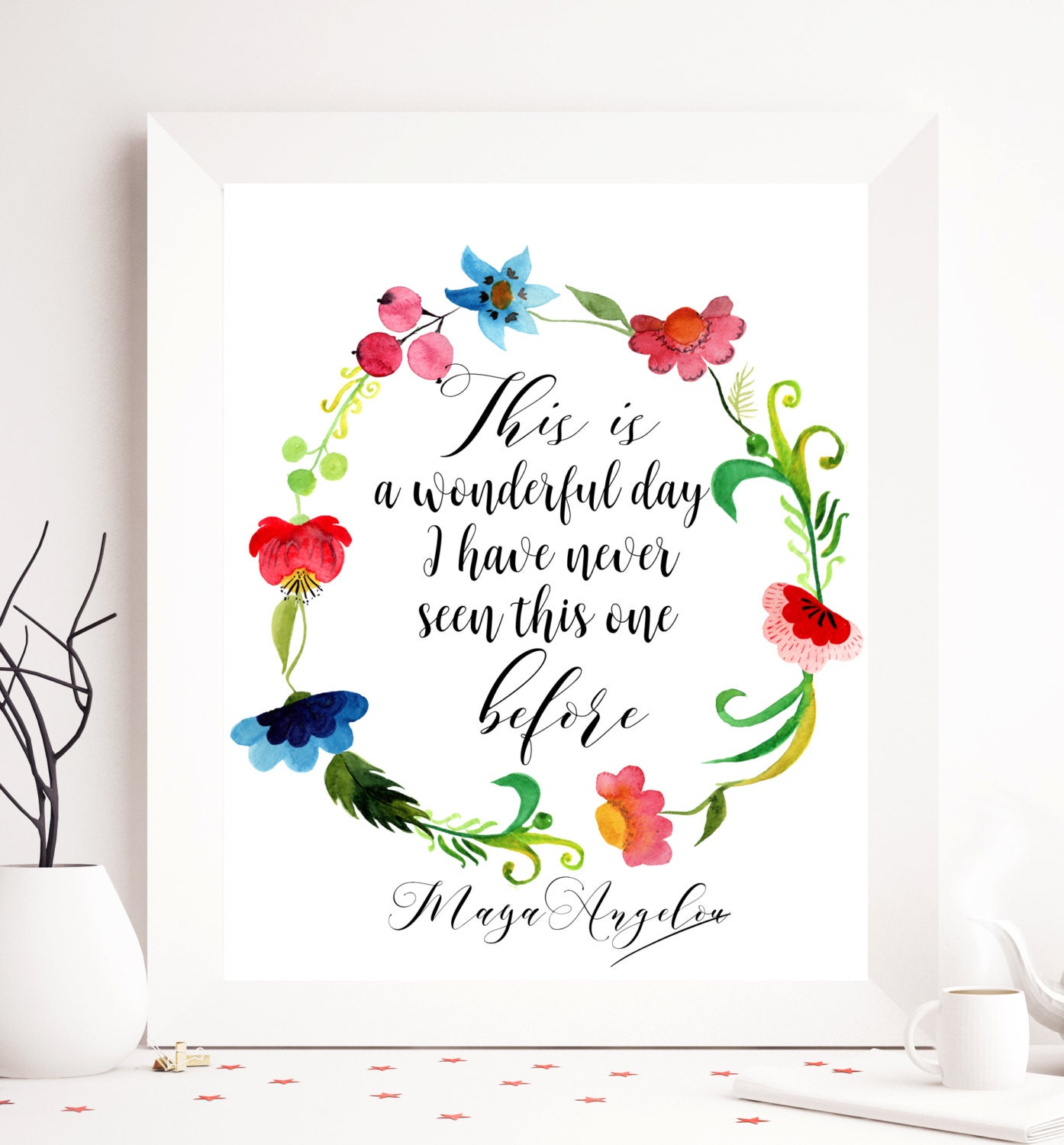 Maya angelou printable quote this is a wonderful day zoom kristyandbryce Images