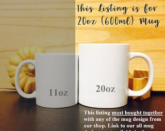 Upgrade Size Only Large Size 20oz(600ml) soup or Hot Beverage Mug + MUST BE purchased together with any of RaspberryPrints Mug Design.
