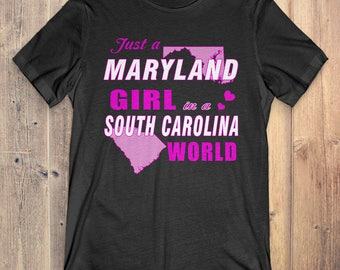 Maryland T-Shirt Gift: Just A Maryland Girl In A South Carolina World