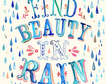 Find Beauty in Rain Art Print | Hand Lettered Quote | Inspirational Wall Art | Watercolor Typography | Katie Daisy | 8x10 | 11x14