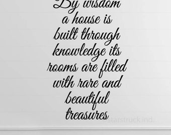 By Wisdom a House is Built | By Wisdom a House is Built Wall Decal | By Wisdom a House is Built Sign | Wall Vinyl | Proverbs 24:23 | Decor